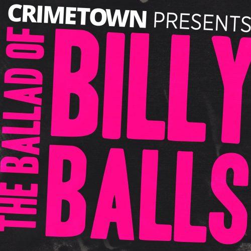 The Ballad of Billy Balls